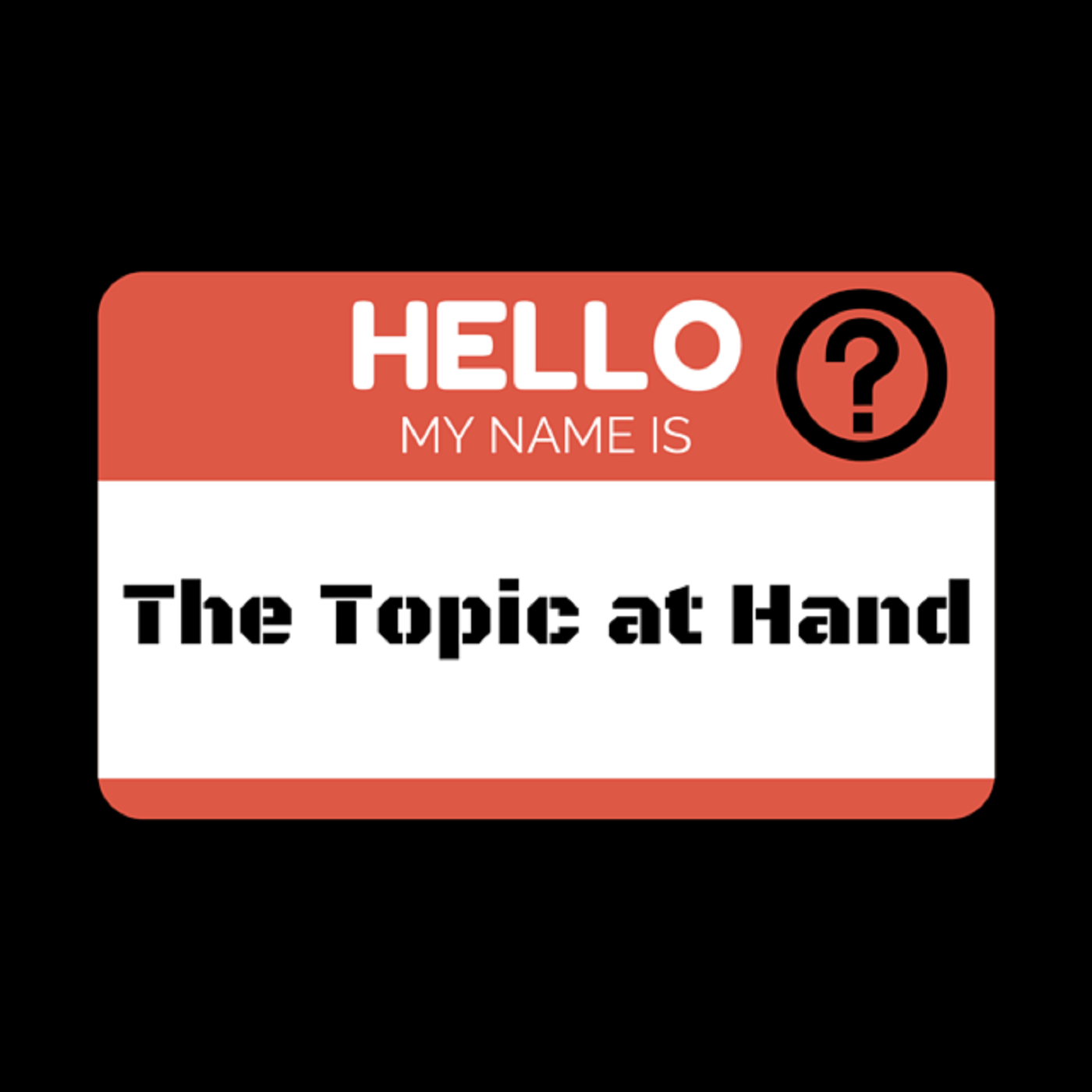 The Topic @ Hand